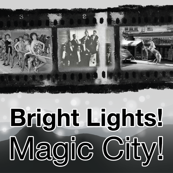 Bright Lights! Magic City!: A History of Entertainment in Muncie